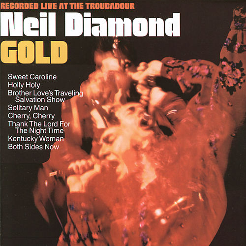 Gold (Live At The Troubadour/1970) by Neil Diamond