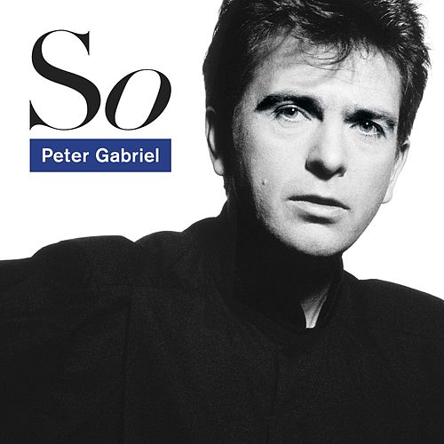 So (25th Anniversary Deluxe Edition) by Peter Gabriel