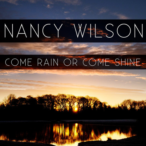 Come Rain Or Come Shine by Nancy Wright