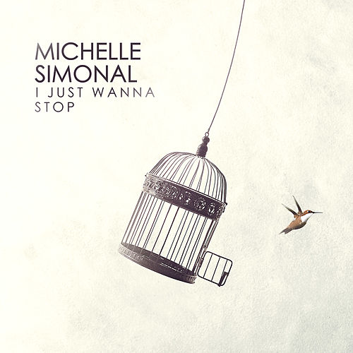 I Just Wanna Stop by Michelle Simonal