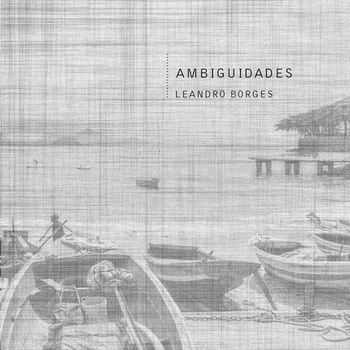 Ambiguidades de Leandro Borges