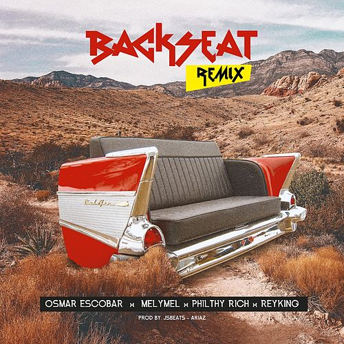 Backseat (Remix) [feat. Melymel, Philty Rich & Rey King] de Osmar Escobar