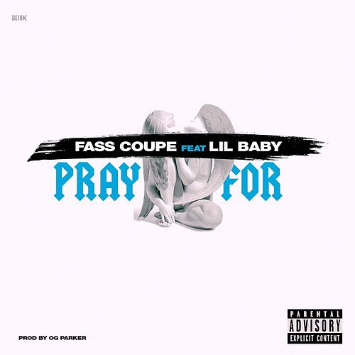 Pray For (feat. Lil Baby) von Fasscoupe