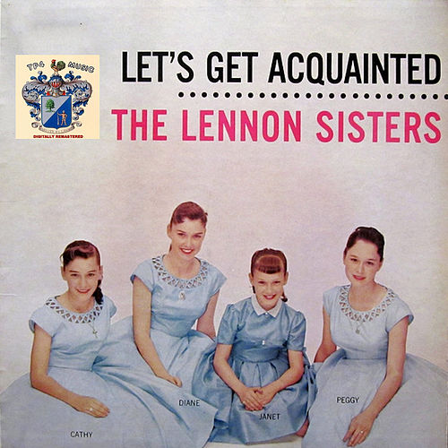 Let's Get Aquainted von The Lennon Sisters
