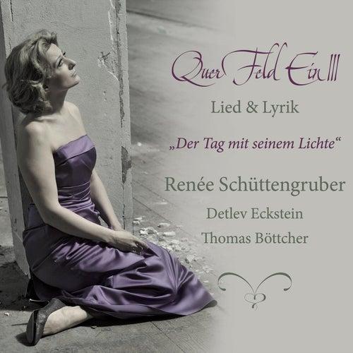 QuerFeldEin III Der Tag mit seinem Lichte by Various Artists