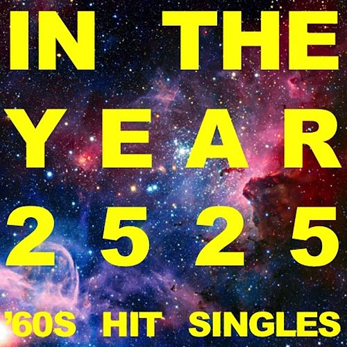In the Year 2525: '60s Hit Singles de Various Artists
