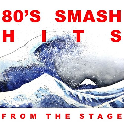 '80s Smash Hits: From the Stage (Live) de Various Artists