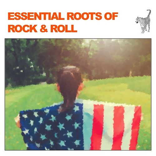 Essential Roots of Rock & Roll by Various Artists