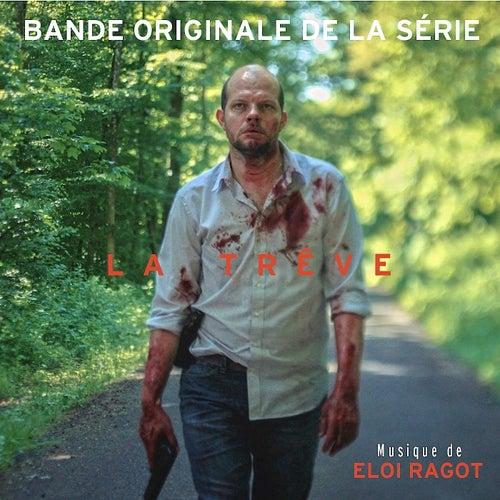 La Trêve: Saison 2 (Bande Originale de la Série) - Single by Eloi Ragot