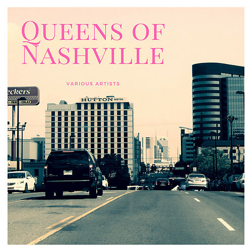 Queens of Nashville by Various Artists
