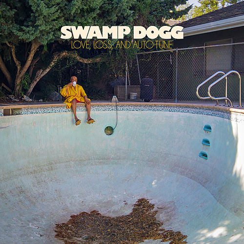 Love, Loss, and Auto-Tune de Swamp Dogg