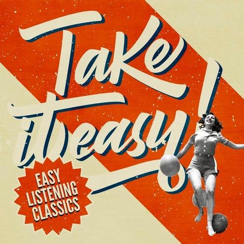 Take it Easy! Easy Listening Classics de Various Artists