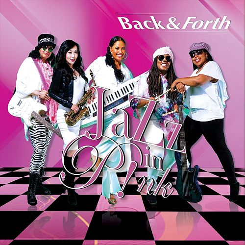 Back & Forth by Jazz in Pink