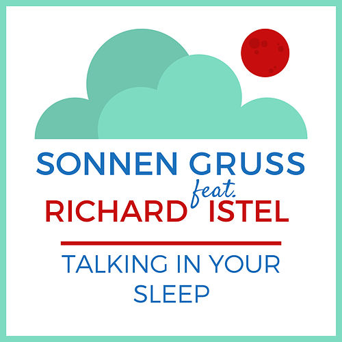 Talking In Your Sleep von Sonnengruss