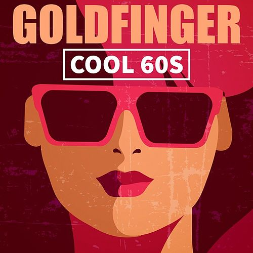 Goldfinger: Cool 60s by Various Artists
