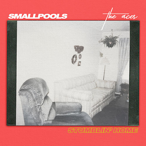 Stumblin' Home by Smallpools