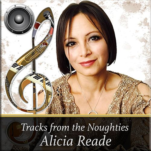 Tracks from the Noughties by Alicia Reade