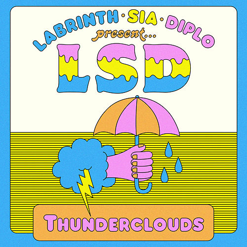 Thunderclouds by LSD (Sia x Diplo x Labrinth)