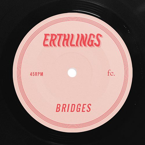 Bridges by Erthlings