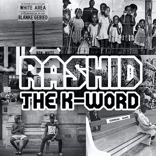 The K-Word de Rashid