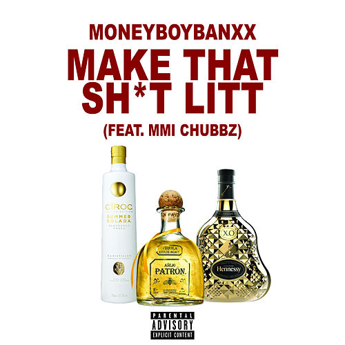 Make That Shit Litt de MoneyBoyBanxX
