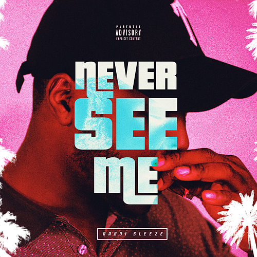 Never See Me by Daboi Sleeze