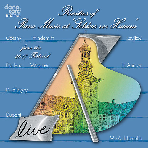 Rarities of Piano Music - Live Recordings from the Husum Festival 2017 by Various Artists