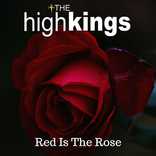 Red Is The Rose de The High Kings
