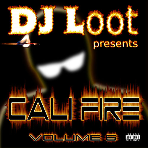 DJ Loot Presents: Cali Fire, Vol. 6 de Various Artists
