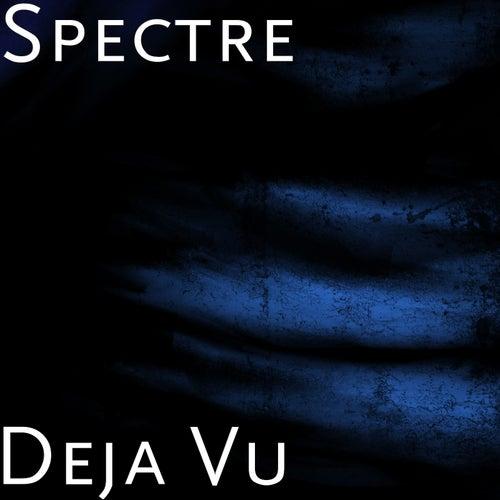 Deja Vu by Spectre