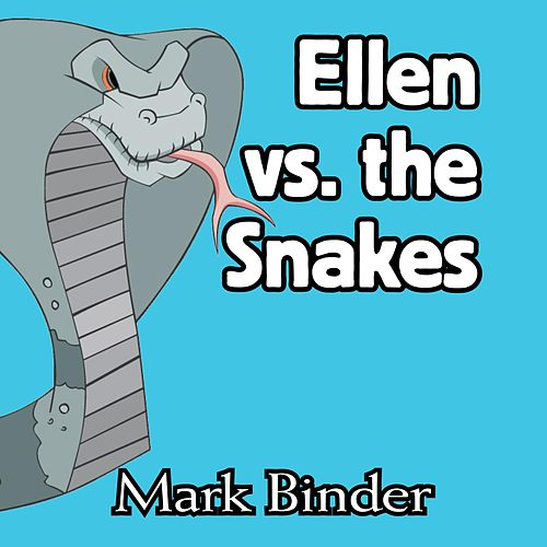 Ellen Vs. The Snakes de Mark Binder