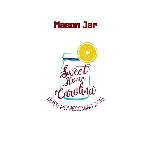 Mason Jar (Sweet Home Carolina U of SC Homecoming Theme) by Markos