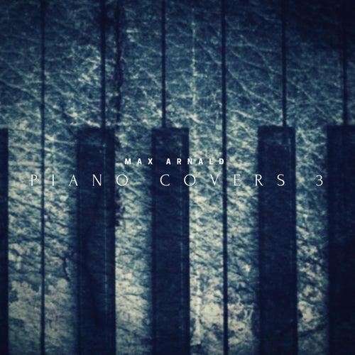 Piano Covers 3 von Max Arnald