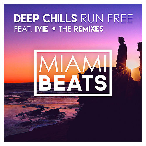 Run Free (The Remixes) (feat. IVIE) de Deep Chills