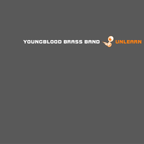Unlearn di Youngblood Brass Band