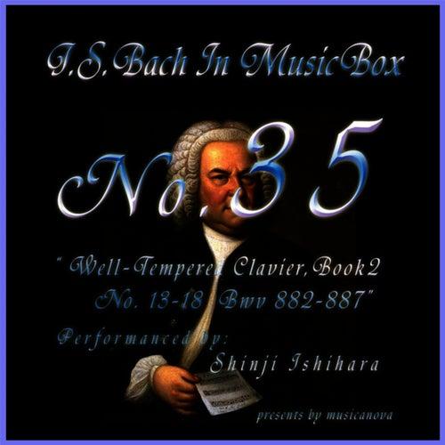 Bach In Musical Box 35 / The Well-Tempered Clavier Book 2, 13-18 BWV  882-887 de Shinji Ishihara