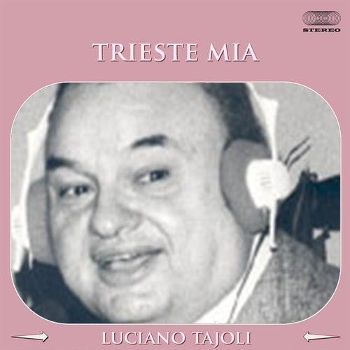 Trieste mia von Luciano Tajoli