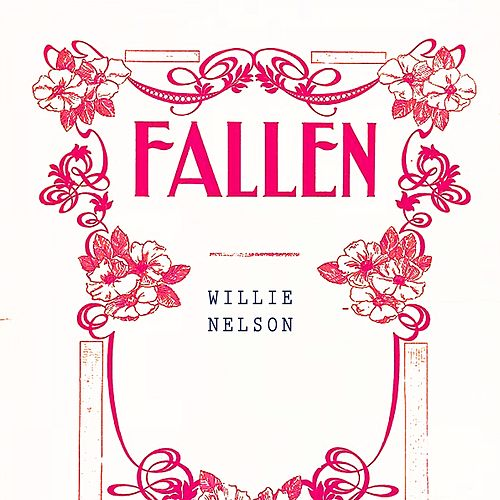 Fallen by Willie Nelson