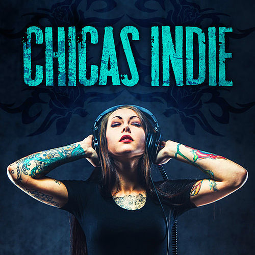 Chicas Indie de Various Artists