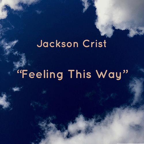 Feeling This Way von Jackson Crist
