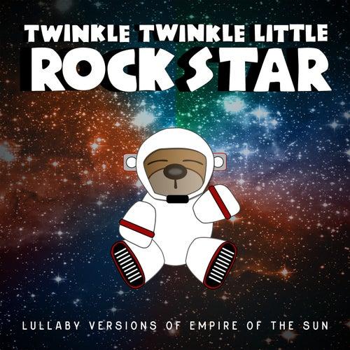 Lullaby Versions of Empire of the Sun de Twinkle Twinkle Little Rock Star