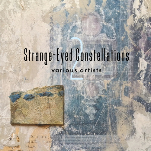 Strange-Eyed Constellations 2 by Various Artists