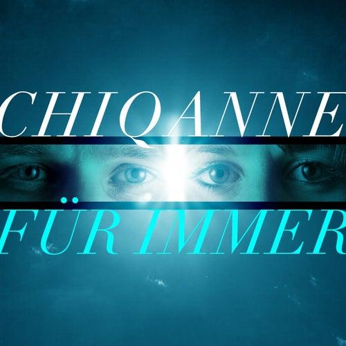 Für immer by Chiqanne