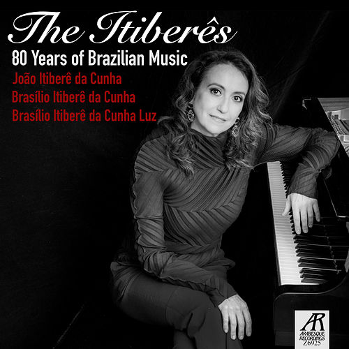 The Itiberês: 80 Years of Brazilian Music de Sonia Rubinsky