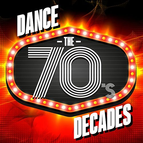 Dance Decades: The 70's by Various Artists