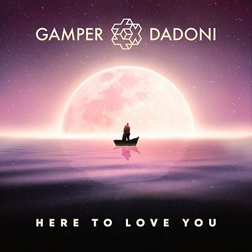 Here to Love You von GAMPER & DADONI