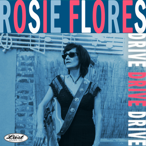 Drive Drive Drive de Rosie Flores