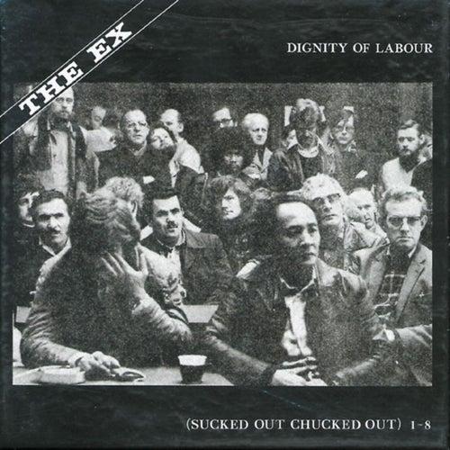 Dignity of Labour de The Ex