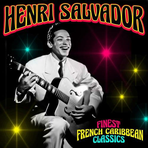 Finest French Caribbean Classics de Henri Salvador