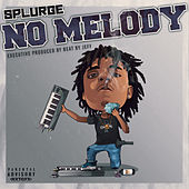 No Melody by Splurge